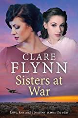 Sisters at War: Love, Loss and a wartime voyage across the seas Kindle Edition