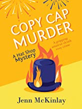 Copy Cap Murder: A fun and gripping cozy mystery (Hat Shop Mystery Book 4)