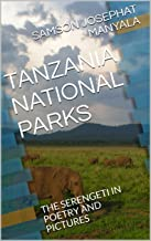 TANZANIA NATIONAL PARKS: THE SERENGETI IN POETRY AND PICTURES