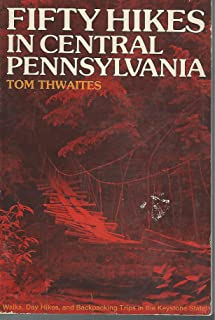 Fifty hikes in central Pennsylvania: Walks, day hikes, and backpacking trips in the Keystone State