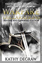 Warfare Declarations: The Power of Decreeing into the Spiritual Realm