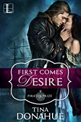First Comes Desire (Pirate's Prize Book 1) Kindle Edition