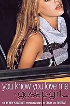 You Know You Love Me: A Gossip Girl Novel (Gossip Girl (2))