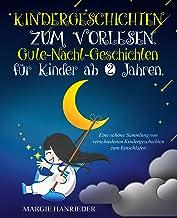 Kindergeschichten zum Vorlesen: Gute Nacht Geschichten für Kinder ab 2 Jahren. Eine schöne Sammlung von verschiedenen Kind...