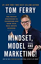 Mindset, Model and Marketing!: The Proven Strategies to Transform and Grow Your Real Estate Business