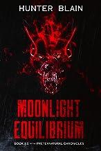 Moonlight Equilibrium: Preternatural Chronicles Book 3.5 (The Preternatural Chronicles)