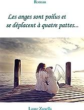 Les anges sont poilus et se déplacent à quatre pattes... (French Edition)