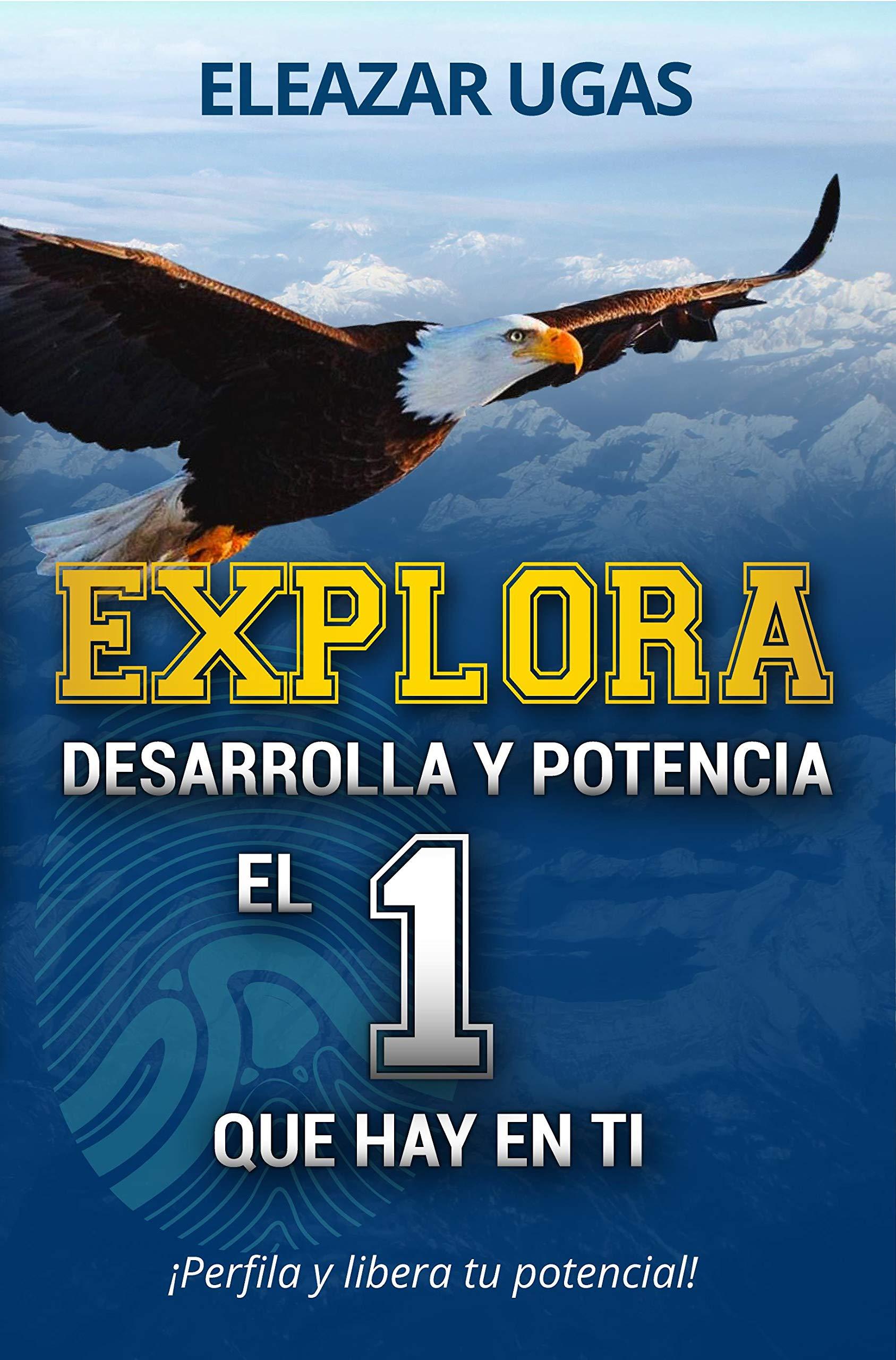 Explora: Desarrolla y potencia el uno que hay en ti. (Spanish Edition)