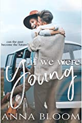 If We Were Young: A Second Chance Romance (The Second Chance Book 1) Kindle Edition