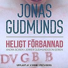 Heligt Förbannad (Swedish Edition): Jerker Gudmundsson-serien, Book 2