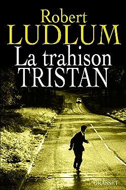 La trahison Tristan (Grand Format) (French Edition)