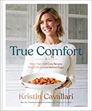 True Comfort: More Than 100 Cozy Recipes Free of Gluten and Refined Sugar: A Gluten Free Cookbook