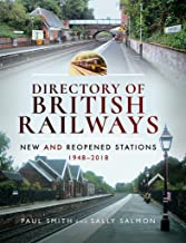 Directory of British Railways: New and Reopened Stations 1948–2018