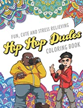 Fun Cute And Stress Relieving Hip Hop Dudes Coloring Book: Find Relaxation And Mindfulness with Stress Relieving Color Pages Made of Beautiful Black ... Perfect Gag Gift Birthday Present or Holidays