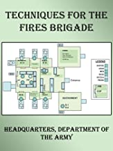 Techniques for the Fires Brigade