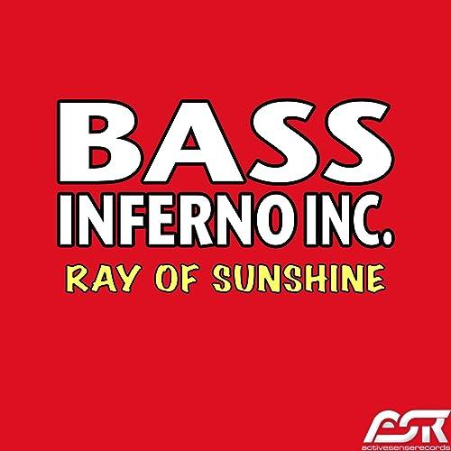 Bass Inferno Inc - Ray Of Sunshine