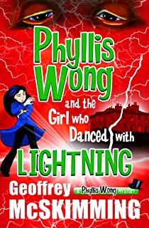 Phyllis Wong and the Girl who Danced with Lightning: A Phyllis Wong Mystery (The Phyllis Wong Mysteries Book 5) (English E...