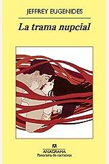 La trama nupcial (Panorama de narrativas nº 828) (Spanish Edition) Kindle Edition