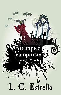 Attempted Vampirism (The Attempted Vampirism Series Book 1)