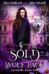 Sold to a Wolf Pack: A Lunaverse Novel (Saffron Book 1) Kindle Edition