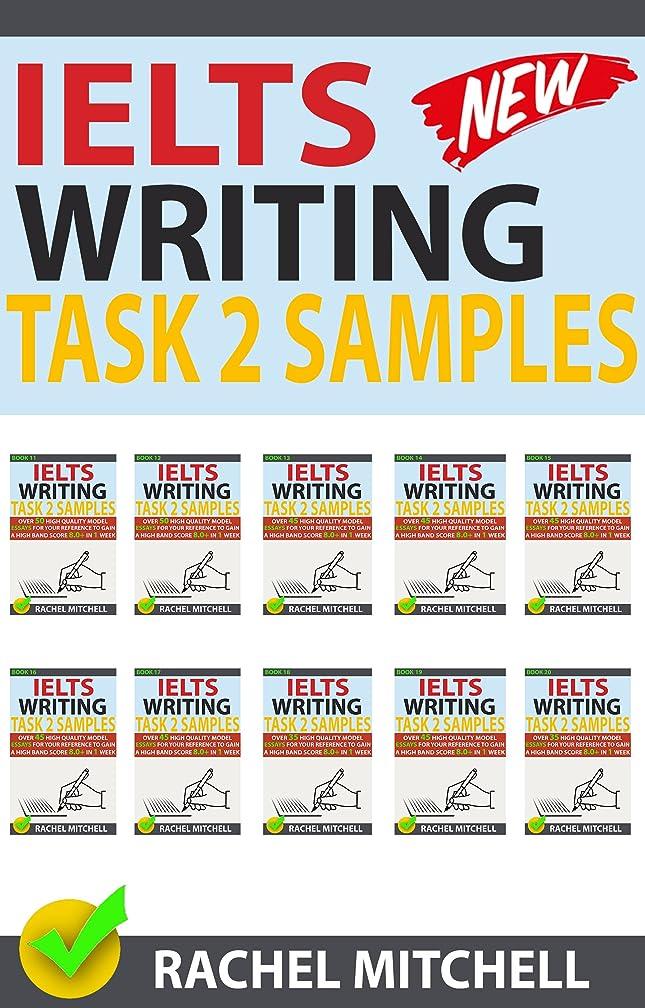 ボンドペッカディロ匹敵しますIelts Writing Task 2 Samples: Ielts Writing Task 2 Samples: Over 450 High-Quality Model Essays for Your Reference to Gain a High Band Score 8.0+ In 1 Week (Box set of books 11-20))! (English Edition)