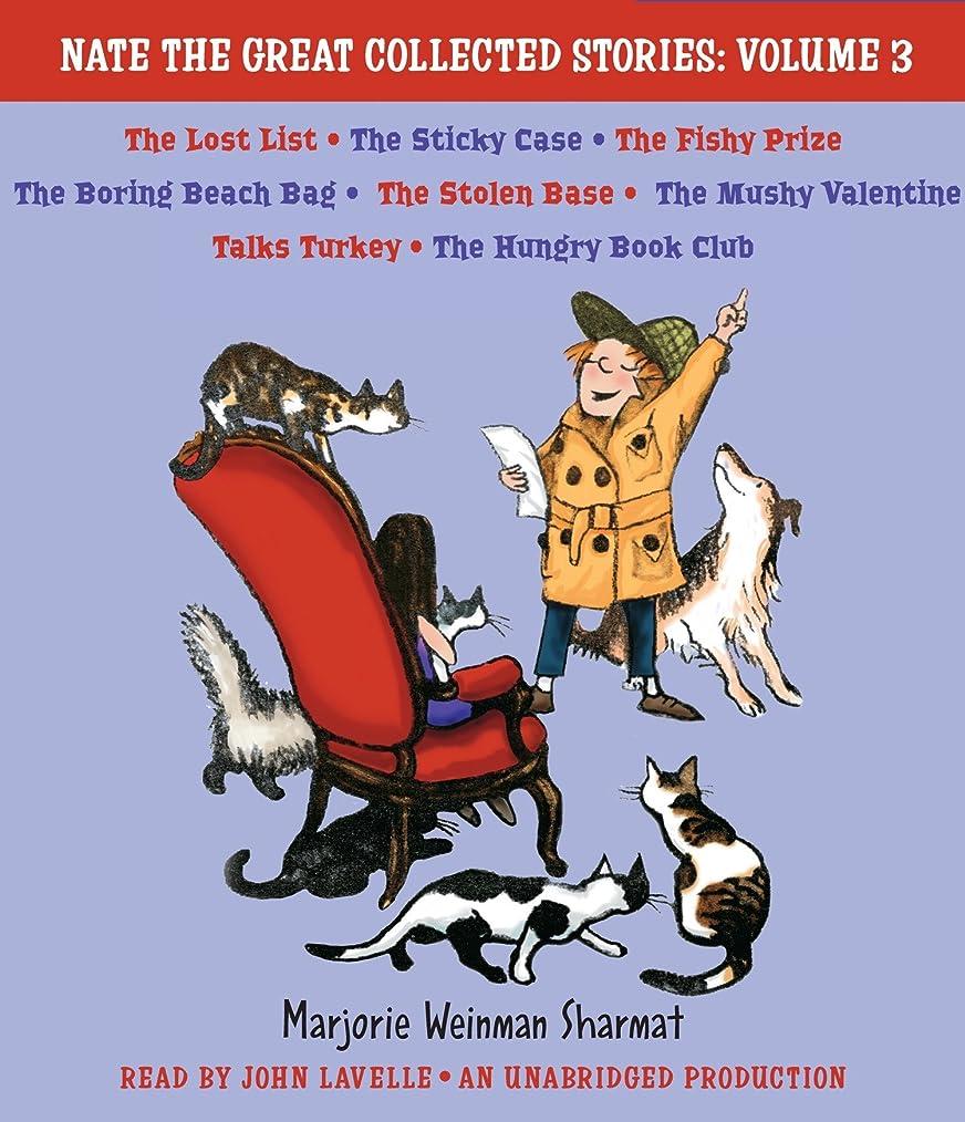 ピアノいう等価Nate the Great Collected Stories: Volume 3: Lost List; Sticky Case; Fishy Prize; Boring Beach Bag; Stolen Base; Mushy Valentine; Talks Turkey; Hungry Book Club