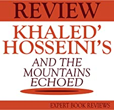 And the Mountains Echoed, by Khaled Hosseini: Expert Book Review & Analysis
