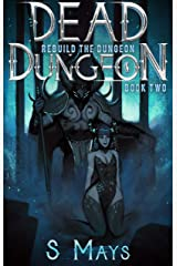 Rebuild the Dungeon (Dead Dungeon Book 2) Kindle Edition