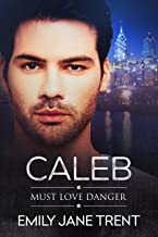 Caleb (Must Love Danger Book 4)