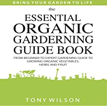 The Essential Organic Gardening Guide Book
