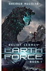 Earth Force (Relict Legacy Book 1) Kindle Edition