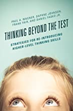 Thinking Beyond the Test: Strategies for Re-Introducing Higher-Level Thinking Skills