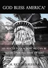 "God Bless America?: His Rescue Plan & How We Can Be  ""Ruler over All that He Has"" (White Horse Series)"