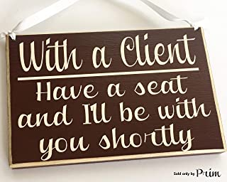 10x8 with a Client Have a Seat and I'll Be with You Shortly Custom Wood Sign Salon Spa Office Please Have a Seat in Session