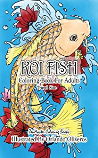 Koi Fish Coloring Book for Adults Travel Size: 5x8 Coloring Book of Koi Fish For Stress Relief and Relaxation (Travel Size Coloring Books) (Volume 29)
