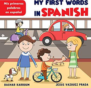 My First Words In Spanish : Mis primeras palabras en español - Spanish-English Bilingual: (Helps Kids 3-8 Learn Spanish) (Spanish Edition)