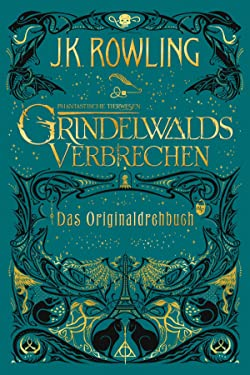 Phantastische Tierwesen: Grindelwalds Verbrechen (Das Originaldrehbuch) (German Edition)