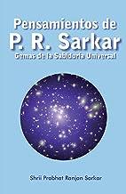 Pensamientos de P. R. Sarkar: Gemas de la Sabiduría Universal (Spanish Edition)