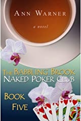 The Babbling Brook Naked Poker Club - Book Five (The Babbling Brook Naked Poker Club Series 5) Kindle Edition