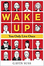 WAKE UP: You Only Live Once
