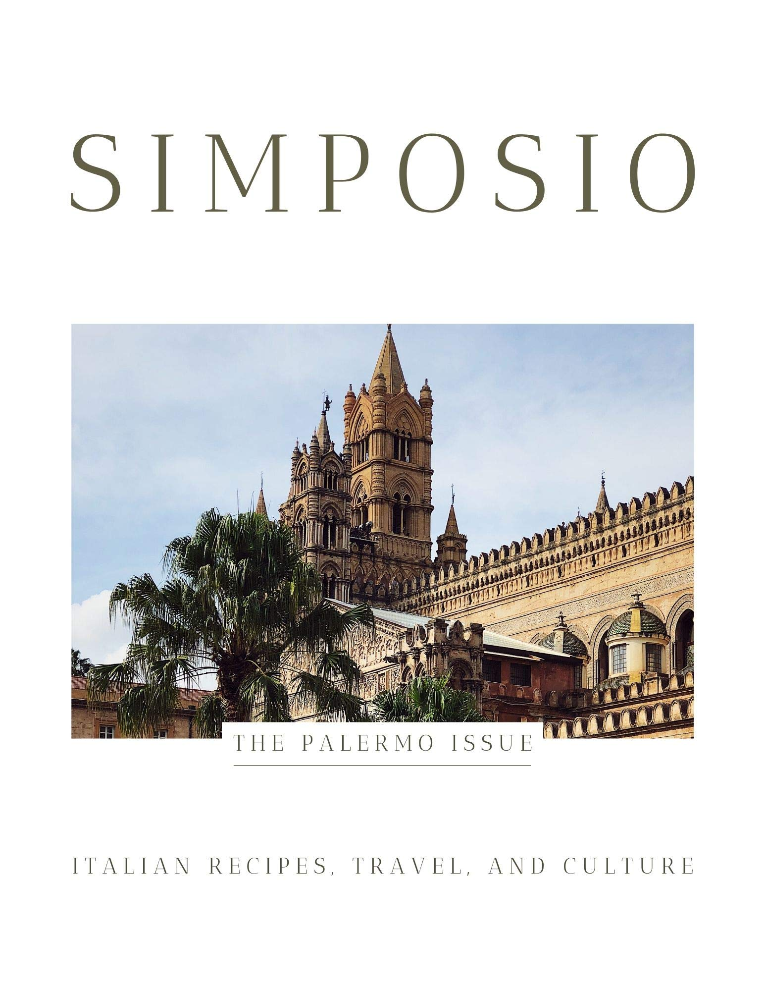 SIMPOSIO / The Palermo Issue: Italian Recipes, Travel, And Culture