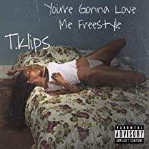 You're Gonna Love Me Freestyle [Explicit]