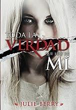 Toda la verdad que hay en mí (Spanish Edition)