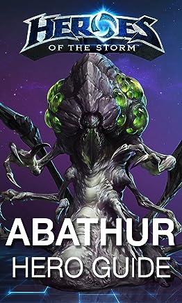 Heroes of the Storm: Abathur: Hero Guide (Heroes of the Storm Hero Guides Book 1) (English Edition)