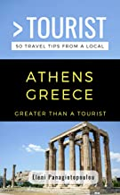 GREATER THAN A TOURIST-ATHENS GREECE: 50 Travel Tips from a Local (Greater Than a Tourist Greece)