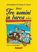 Tre uomini in barca a fumetti: (per tacer del cane) (Piccola Biblioteca del Sorriso) (Italian Edition)