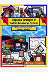 Automotive Computer Network Repair (Diagnostic Strategies of Modern Automotive Systems Book 8) Kindle Edition
