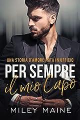 Per Semper il mio Capo: Una storia d'amore nata in ufficio (Boss miliardari Vol. 2) Formato Kindle