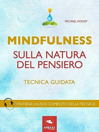 Mindfulness sulla natura del pensiero: Tecnica guidata