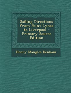 Sailing Directions from Point Lynas to Liverpool